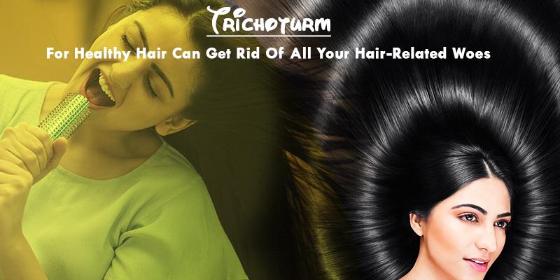 Trichoturm for healthy hair